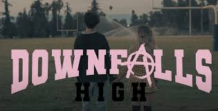 REVIEW: Downfalls High
